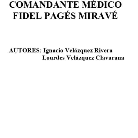 Aproximación a la Obra Científica del Comandante Médico Fidel Pagés Miravé