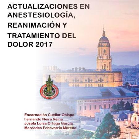 Actualizaciones en Anestesiología, Reanimación y Tratamiento del Dolor 2017