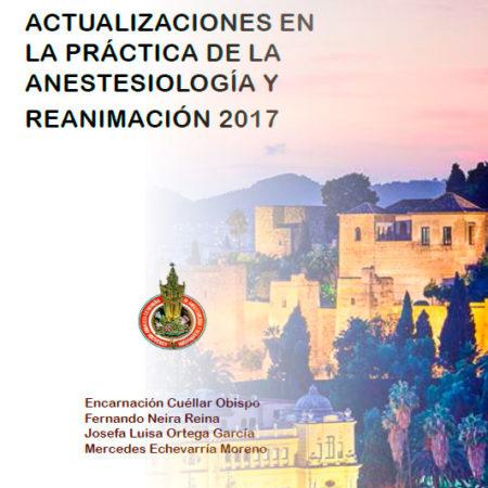 ACTUALIZACIONES EN LA PRÁCTICA DE LA ANESTESIOLOGÍA Y REANIMACIÓN 2017